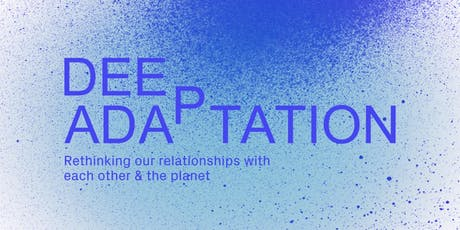 Deep Adaptation: Video Interview with Vanessa Andreotti tickets