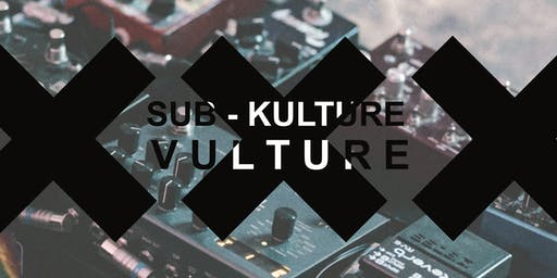 SUB-KULTURE VULTURE IV and The Nest Creative Space MARKET DAY