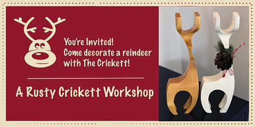 The Rusty Crickett Presents: A Holiday Reindeer Decorating Workshop