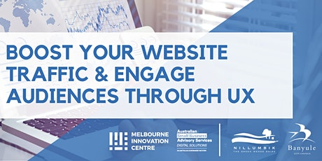Boost your Website Traffic and Engage Audiences through UX - Nillumbik/Banyule tickets