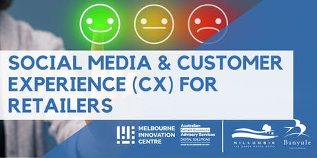 Social Media & Customer Experience (CX) For Retailers - Nillumbik/Banyule tickets