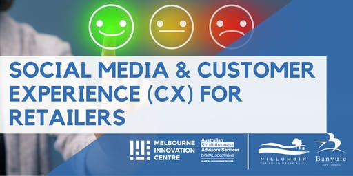 Social Media & Customer Experience (CX) For Retailers - Nillumbik/Banyule