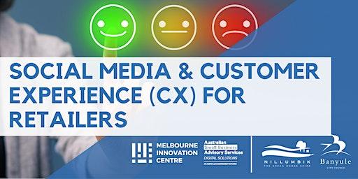 Social Media & Customer Experience (CX) For Retailers - Nillumbik/Banyule