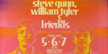 Steve Gunn, William Tyler & Friends Night #1 tickets