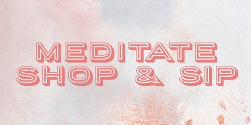 POP-UP Meditate, Shop & Sip
