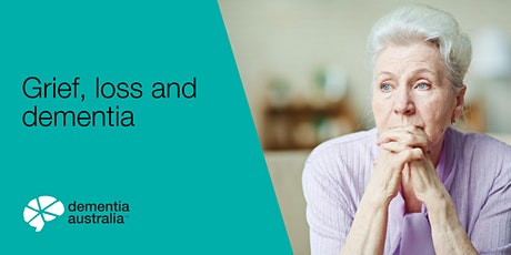 Grief, loss and dementia - Online Delivery - QLD (VMB) tickets