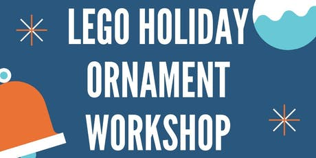 LEGO Holiday Ornament Workshop tickets