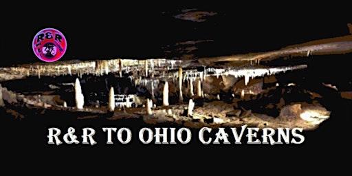 R&R To Ohio Caverns - Urbana, Ohio - 1 hour cave tour - 30 round-trip miles