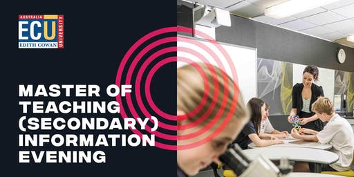 Master of Teaching (Secondary)  Information evening