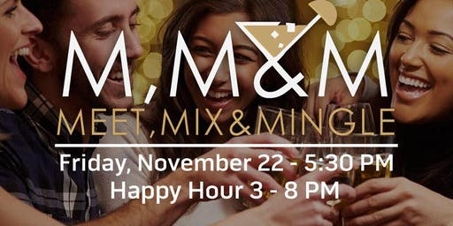 MEET, MIX & MINGLE