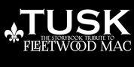 TUSK - The Story Tribute to Fleetwood Mac  tickets