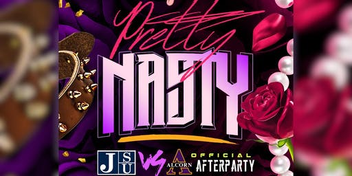 """PRETTY NASTY"" Official (JSU vs ALCORN) Capital City Classic Afterparty"