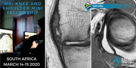 Radiology Conference CAPE TOWN SOUTH AFRICA Knee and Shoulder MRI Mini Fellowship and Workstation Workshop 14th  - 15th March 2020: Radiology Education Asia tickets