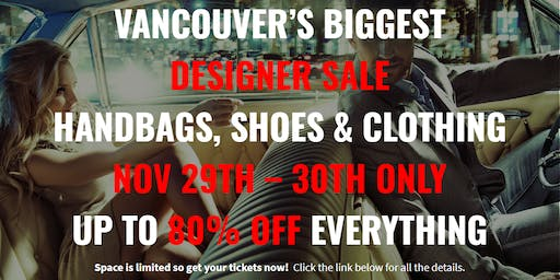 Vancouver's Largest Designer Sale Handbags, Shoes & Clothing up to 80% OFF