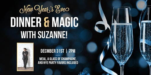 New Year's Eve Dinner & Magic With Suzanne