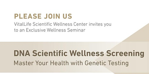 VitalLife Scientific Wellness Center invites you to an Exclusive Seminar
