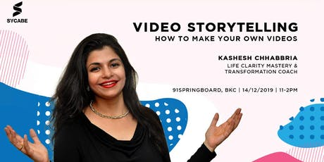 Video Storytelling - How to Make your own videos tickets