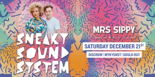 Sippy Saturdays presents: Sneaky Sound System