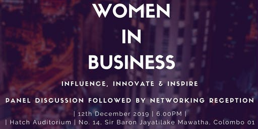 Women Leaders in Business: Influence, Innovate & Inspire