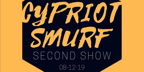 Cypriot Smurf - Second Show! tickets