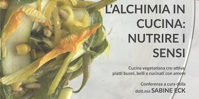 L'ALCHIMIA IN CUCINA: NUTRIRE I SENSI - Conferenza aperitivo