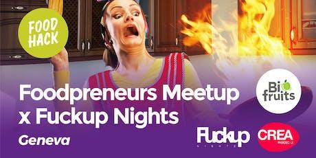 FoodPreneurs Meetup Geneva x FuckUpNights @CREA billets
