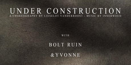 Under Construction // Bolt Ruin // &Yvonne tickets