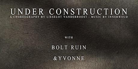 Under Construction // Bolt Ruin // &Yvonne tickets