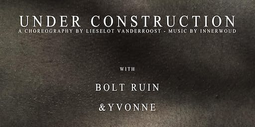 Under Construction // Bolt Ruin // &Yvonne
