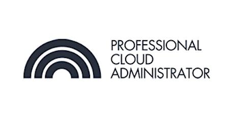 CCC-Professional Cloud Administrator(PCA) 3 Days Virtual Live Training in Winnipeg tickets