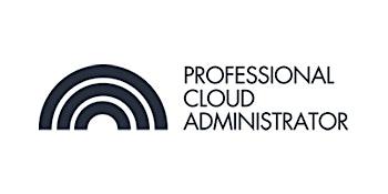 CCC-Professional Cloud Administrator(PCA) 3 Days Virtual Live Training in Brampton