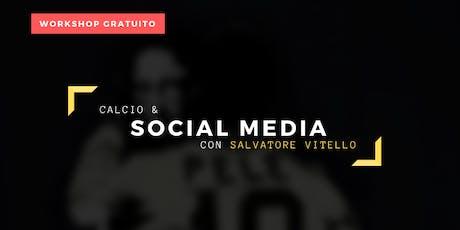 Calcio & Social Media con Salvatore Vitello - Workshop Gratuito biglietti
