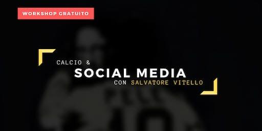 Calcio & Social Media con Salvatore Vitello - Workshop Gratuito