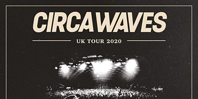 Circa Waves Plus Support (Tramshed, Cardiff)