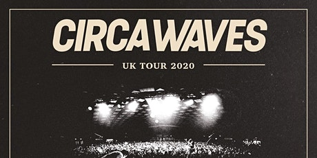 Circa Waves Plus Support (Tramshed, Cardiff) tickets