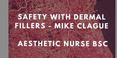 Safety with Dermal Fillers with Mike Clague Aesthetic Nurse BSC tickets