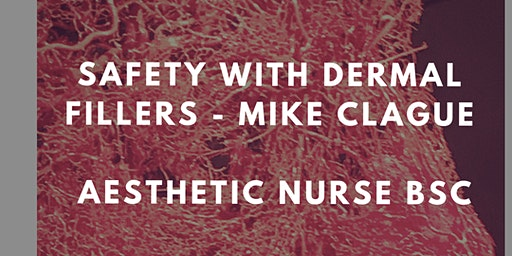 Safety with Dermal Fillers with Mike Clague Aesthetic Nurse BSC