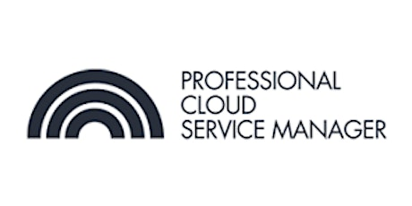 CCC-Professional Cloud Service Manager(PCSM) 3 Days Virtual Live Training in London Ontario tickets