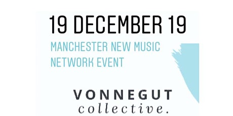 Manchester New Music Network Event tickets