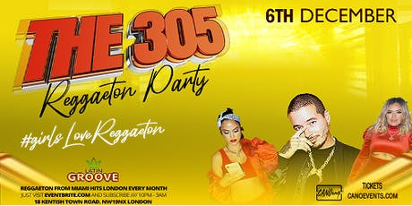 THE 305-Reggaeton from MIAMI that hits London tickets