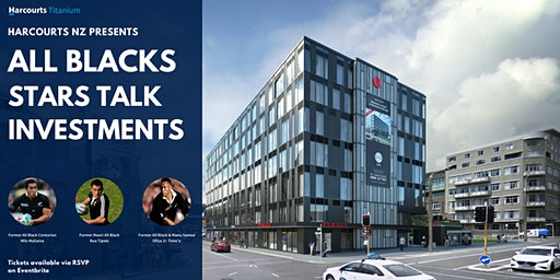 """Harcourts Group NZ presents """"ALL BLACK STARS TALK INVESTMENTS"""""""