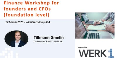 "WERKSAcademy #14 | ""Finance Workshop for founders and CFOs (foundation level)"""