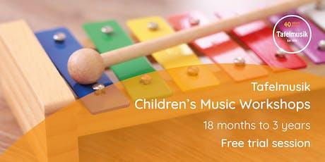 Tafelmusik Children's Music Workshop (18 months - 3 years) Trial Session tickets