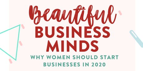 Beautiful Business Minds: Why Women Should Start Businesses in 2020 tickets
