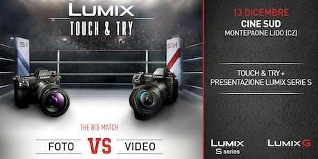 Lumix Touch 'n Try biglietti