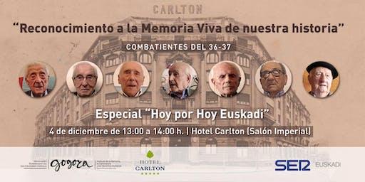 """Especial Hoy por Hoy Euskadi """"Reconocimiento a la Memoria Viva de nuestra historia"""""""