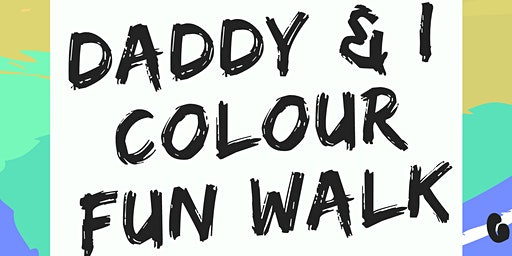 DADDY & I FUN WALK