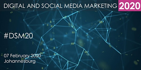 Digital and Social Media Marketing Summit 2020 - Johannesburg tickets
