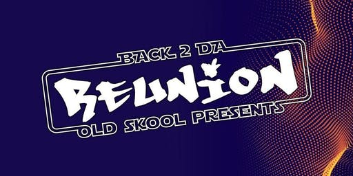 Back 2 da old skool presents... REUNION
