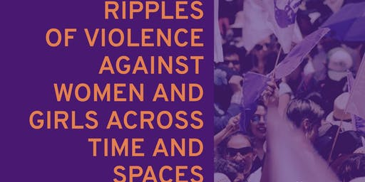 The Ripples of Violence against Women and Girls Across Time and Spaces